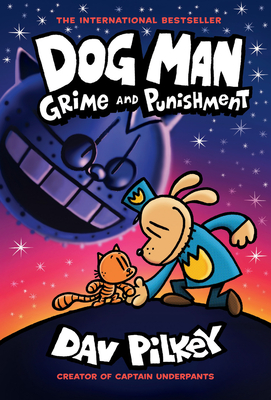 Dog Man: Grime and Punishment: From the Creator of Captain Underpants (Dog Man #9) Cover Image