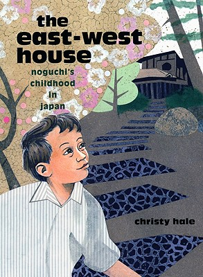 The East-West House: Noguchi's Childhood in Japan Cover Image