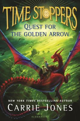 Time Stoppers: Quest for the Golden Arrow by Carrie Jones