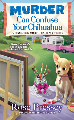 Murder Can Confuse Your Chihuahua (A Haunted Craft Fair Mystery #2) Cover Image