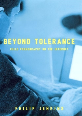 Beyond Tolerance: Child Pornography on the Internet Cover Image