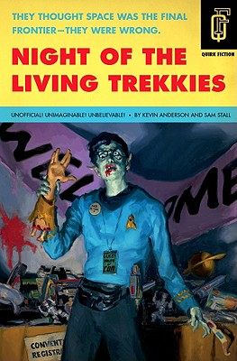 Night of the Living Trekkies (Quirk Fiction) Cover Image