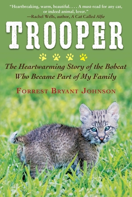 Trooper: The Heartwarming Story of the Bobcat Who Became Part of My Family Cover Image