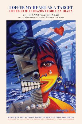I Offer My Heart as a Target / Ofrezco Mi Corazón Como Una Diana Cover Image