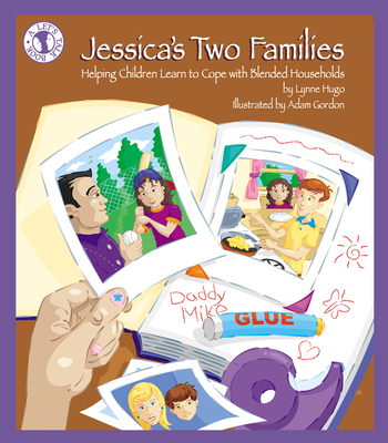 Jessica's Two Families: Helping Children Learn to Cope with Blended Households (Let's Talk Book) Cover Image