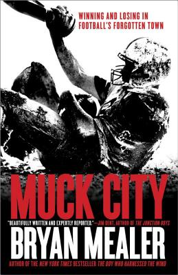 Muck City: Winning and Losing in Football's Forgotten Town Cover Image