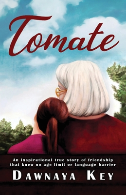 Tomate: An inspirational true story of friendship that knew no age limit or language barrier Cover Image