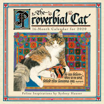 2020 the Proverbial Cat Feline Inspirations 16-Month Wall Calendar: By Sellers Publishing Cover Image
