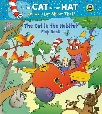 The Cat in the Habitat Flap Book (Dr. Seuss/Cat in the Hat) Cover