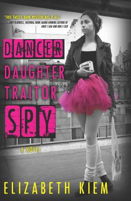 Dancer, Daughter, Traitor, Spy Cover Image