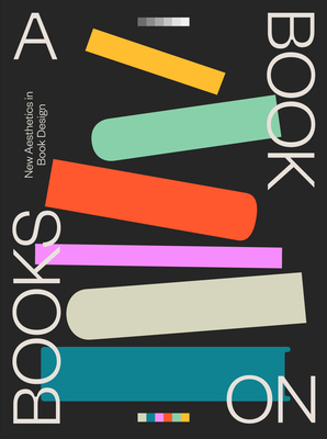 A Book on Books: New Aesthetics in Book Design Cover Image