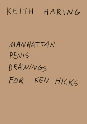 Keith Haring: Manhattan Penis Drawings for Ken Hicks Cover Image