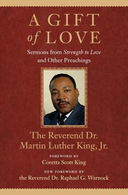 A Gift of Love: Sermons from Strength to Love and Other Preachings Cover Image
