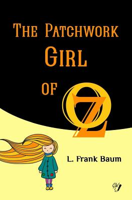 The Patchwork Girl of Oz (Oz Books #7) Cover Image