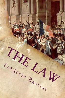 The Law: And Other Essays On Political Economy Cover Image