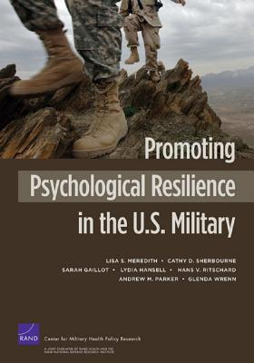 Promoting Psychological Resilience in the U.S. Military (Rand Corporation Monograph) Cover Image
