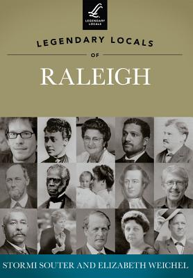 Legendary Locals of Raleigh, North Carolina Cover Image