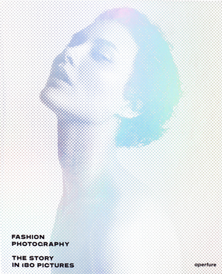 Fashion Photography: The Story in 180 Pictures Cover Image