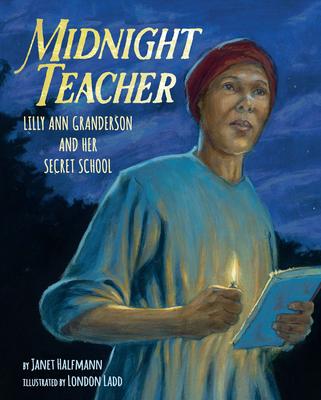 Midnight Teacher: Lilly Ann Granderson and Her Secret School Cover Image