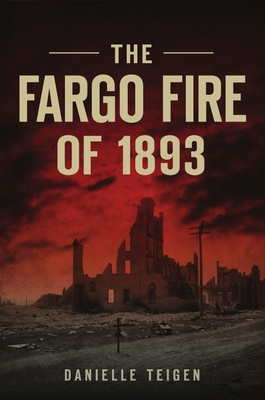 The Fargo Fire of 1893 (Disaster) Cover Image