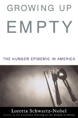 Growing Up Empty: The Hunger Epidemic in America Cover Image