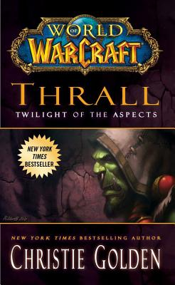 World of Warcraft: Thrall: Twilight of the Aspects cover image