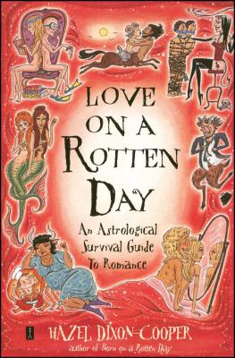 Love on a Rotten Day: An Astrological Survival Guide to Romance Cover Image