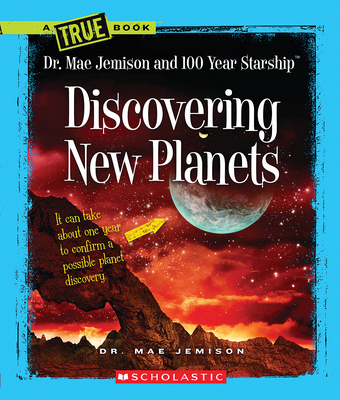 Discovering New Planets (A True Book: Dr. Mae Jemison and 100 Year Starship) Cover Image
