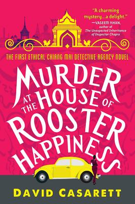 Murder at the House of Rooster Happiness (Ethical Chiang Mai Detective Agency #1) Cover Image