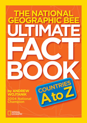 The National Geographic Bee Ultimate Fact Book: Countries A to Z Cover Image