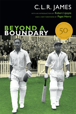 Beyond a Boundary (C. L. R. James Archives) Cover Image
