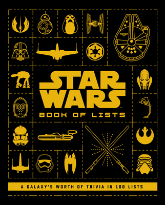 Star Wars: Book of Lists: A Galaxy's Worth of Trivia in 100 Lists Cover Image