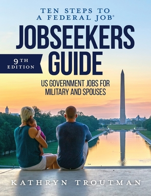 Jobseeker's Guide: Ten Steps to a Federal Job(r) for Military and Spouses Cover Image