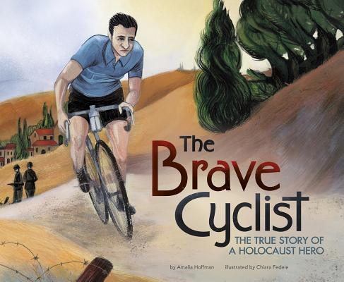 The Brave Cyclist: The True Story of a Holocaust Hero Cover Image