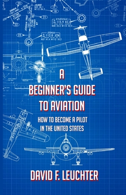 A Beginner's Guide to Aviation: How to Become a Pilot in the United States Cover Image