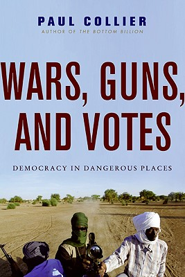 Wars, Guns, and Votes: Democracy in Dangerous Places Cover Image