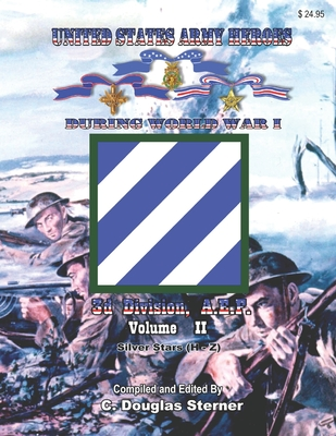 United States Army Heroes During World War I: 3d Division, A.E.F. (Volume II) Cover Image