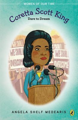 Coretta Scott King: Dare to Dream (Women of Our Time) Cover Image