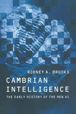 Cambrian Intelligence: The Early History of the New AI (Bradford Book) Cover Image