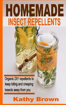 Homemade Insect Repellents: Organic DIY Repellents to Keep Biting and Creeping Insects Away From You Cover Image