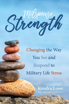 Milspouse Strength: Changing the Way You See and Respond to Military Life Stress Cover Image