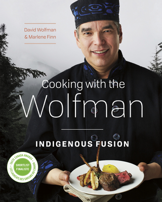 Cooking with the Wolfman: Indigenous Fusion Cover Image