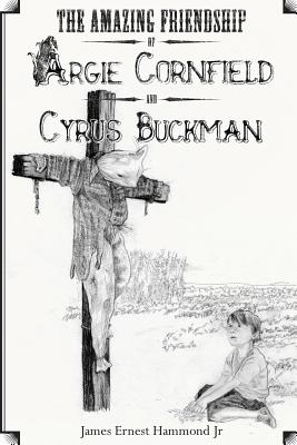 The Amazing Friendship of Argie Cornfield and Cyrus Buckman Cover Image