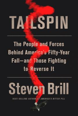 Tailspin: The People and Forces Behind America's Fifty-Year Fall--and Those Fighting to  Reverse It Cover Image