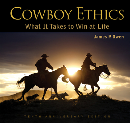 Cowboy Ethics: What It Takes to Win at Life Cover Image