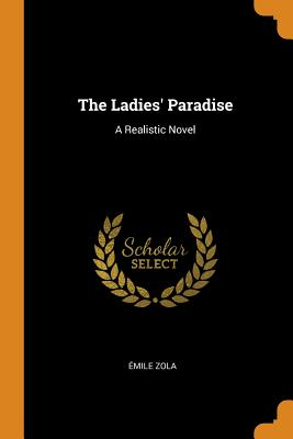 The Ladies' Paradise: A Realistic Novel Cover Image