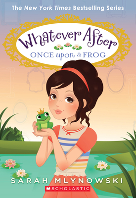 Once Upon a Frog (Whatever After #8) Cover Image