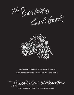 The Barbuto Cookbook: California-Italian Cooking from the Beloved West Village Restaurant Cover Image