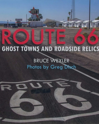 Route 66: Ghost Towns and Roadside Relics cover