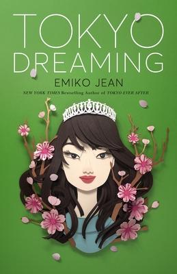 Tokyo Dreaming: A Novel (Tokyo Ever After #2) Cover Image